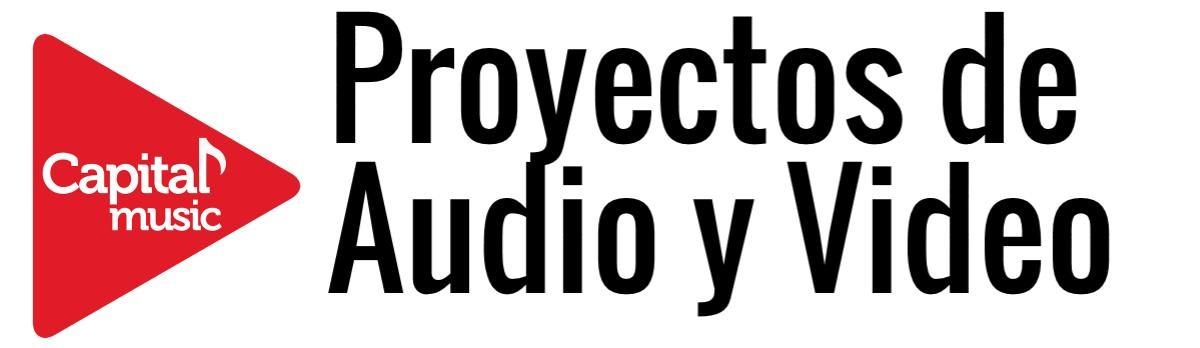 Proyectos de Audio y Video profesionales y eventos especiales- Capital Music